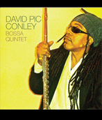 David Pic Conley: Bossa Quintet CD