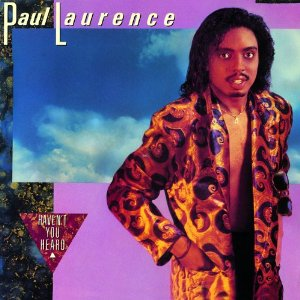 Paul Laurence: Haven't You Heard CD