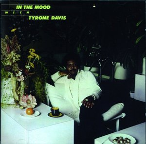 Tyrone Davis: In the Mood