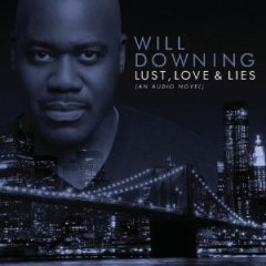 Will Downing Lust, Love & Lies CD