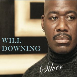 Will Downing: Silver